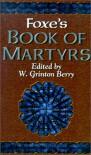 Foxe's Book of Martyrs - John Foxe, W. Grinton Berry