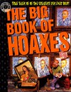 The Big Book of Hoaxes: True Tales of the Greatest Lies Ever Told! (Factoid Books) - Carl Sifakis
