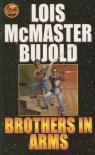 Brothers in Arms (Miles Vorkosigan Adventures) - Lois McMaster Bujold