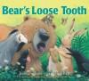 Bear's Loose Tooth - Karma Wilson, Jane Chapman