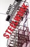 Steelwork - Gilbert Sorrentino