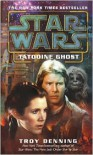 Star Wars: Tatooine Ghost - Troy Denning