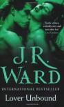 Lover Unbound - J. R. Ward