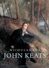 John Keats: A New Life - Nicholas Roe