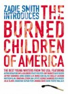 Zadie Smith Introduces the Burned Children of America - Zadie Smith