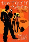 Don't Get It Twisted: A Del Rio Bay Clique Novel - Paula Chase