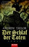 Der Schlaf der Toten: Roman - Andrew Taylor