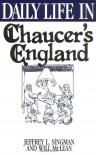 Daily Life in Chaucer's England - Jeffrey L. Singman
