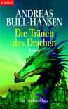 Die Nordland-Saga 01. Die Tränen des Drachen - Andreas Bull-Hansen