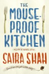 The Mouse-Proof Kitchen - Saira Shah