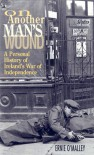 On Another Man's Wound: A Personal History of Ireland's War of Independence - Ernie O'Malley