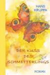 Der Kuss des Schmetterlings: Roman (German Edition) - Hans Kruppa