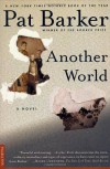 Another World: A Novel - Pat Barker
