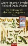 Die Instrumente Des Herrn Jørgensen Roman - Georg Precht, Georg Jonathan Precht