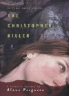 The Christopher Killer (Forensic Mystery #1) - Alane Ferguson