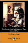 The Romance of a Christmas Card - Kate Douglas Wiggin,  Alice Ercle Hunt (Illustrator)