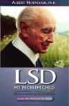 LSD: My Problem Child - Albert Hofmann