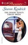 The Desert King's Virgin Bride (Harlequin Presents) - Sharon Kendrick