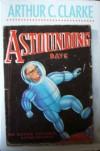 Astounding Days: The Science Fictional Autobiography - Arthur C. Clarke
