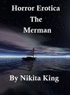 Horror Erotica: The Merman - Nikita King