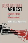 Resisting Arrest - Robert A. Rushing