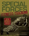 Special Forces Fitness Training: Gym-Free Workouts to Build Muscle and Get in Elite Shape - Augusta DeJuan  Hathaway