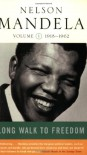 Long Walk To Freedom (Volume 1: 1918-1962) - Nelson Mandela