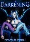 The Darkening - Raythe Reign,  X. Aratare