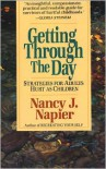 Getting Through the Day: Strategies for Adults Hurt as Children - Nancy J. Napier