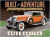 Built for Adventure: The Classic Automobiles of Clive Cussler and Dirk Pitt - Clive Cussler