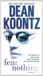 Fear Nothing: A Novel - Dean Koontz