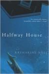 Halfway House - Katharine Noel