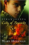 Stravaganza: City of Secrets - Mary Hoffman