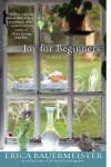 Joy For Beginners - Erica Bauermeister