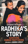 Radhika's Story: Surviving Human Trafficking - Sharon Hendry