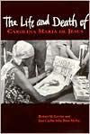 The Life and Death of Carolina Maria de Jesus - Robert M. Levine, José Carlos Sebe Bom Meihy