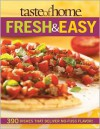 Taste of Home: Fresh & Easy: 390 Dishes That Deliver No Fuss Flavor! - Taste of Home, Catherine Cassidy