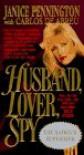 Husband, Lover, Spy - Janice Pennington, Carlos De Abreu