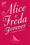 Alice + Freda Forever: A Murder in Memphis - Alexis Coe, Sally Klann