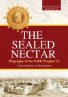 The Sealed Nectar | Biography of Prophet Muhammad - Darussalam, Safiur Rahman Al Mubarakpuri