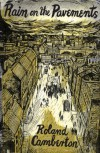 Rain On The Pavements - Roland Camberton