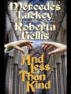 And Less Than Kind (Sceptr'd Isle) - Mercedes Lackey, Roberta Gellis