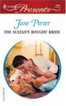 The Sultan's Bought Bride (Harlequin Presents, 2418) - Jane Porter