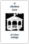 A Modern Love - M. Glenn Aldridge