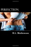 By R.L. Mathewson Perfection: A Neighbor from Hell - R.L. Mathewson