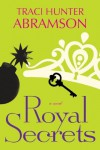 Royal Secrets - Traci Hunter Abramson