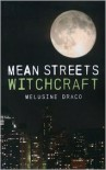 Mean Streets Witchcraft: Practical Craft for the Urban Witch - Melusine Draco