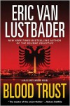 Blood Trust - Eric Van Lustbader