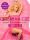 Confessions of an Heiress: A Tongue-in-Chic Peek Behind the Pose - Paris Hilton, Jeff Vespa, Merle Ginsberg