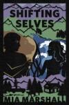 Shifting Selves  - Mia Marshall